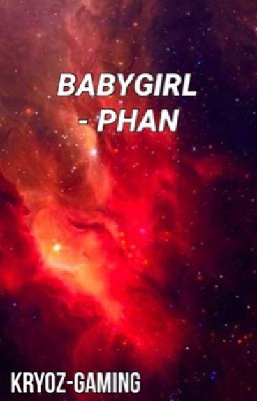 Babygirl ✗ Phan [discontinued]