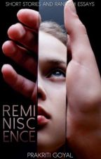 Reminiscence (Short Stories and Random Essays) by BrainNemesis