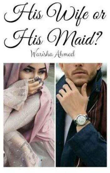 His Wife Or His Maid???#Wattys2016