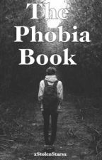 The Phobia Book by xstolenstarsx