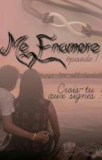 Me Enamore... Episode 1 : Crois-tu Aux Signes ? by LaPlumeDeDreamys_see