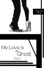 My Love is ex-Ghost [REVISI] by sabilzurid