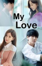 My Love (Yesung Fanfiction) by Nuch_nuci