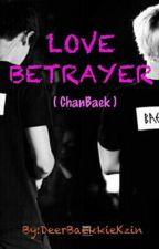 Love Betrayer  by DeerBaekkie_Kzin