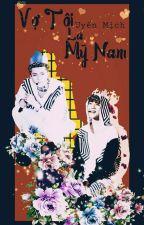 Vợ Tôi Là Mỹ Nam [HunHan Fanfic]-Tiêu Điền Uyển Mịch by tieudienuyenmich