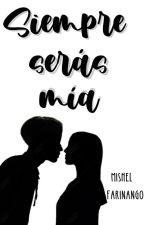 Siempre serás mía. (Mario Bautista) by Mishel_Farinango