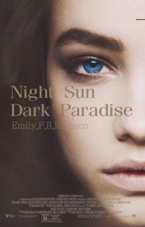 Night Sun[2] - Dark Paradise by _Emily_P_B_Johnson