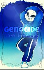 《Genocide 》Sans X Reader by --Queen__