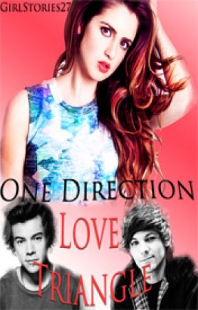 One Direction Love Triangle!  (#1DLT) by BooksByIvy