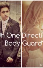 Uh, One Directions bodyguard? ( Niall Horan/ One Direction fan fic ) by Taylorwebb15