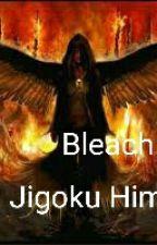 Bleach: Jigoku Hime ( ZAKOŃCZONE) by harukishi