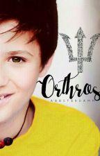 Orthros      p.j.o.     soon by abbsterdamn