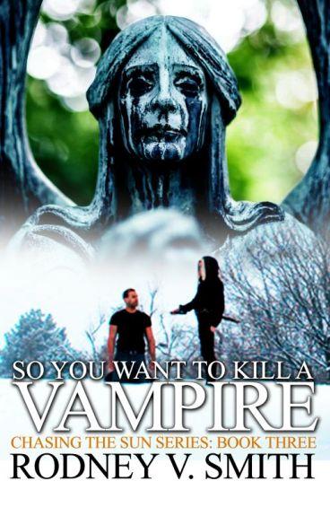 So You Want to Kill a Vampire - NANOWRIMO 2016