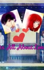 Its All About Love by MoonJminnie