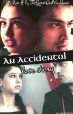 MaNan- An Accidental Love Story by TheSweetGirlYouKnow