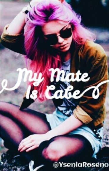 My Mate Is Cabe