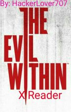 The Evil Within X Reader by HackerLover707