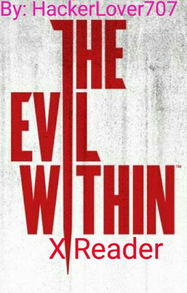 The Evil Within X Reader