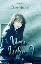 You, Who ? || Taehyung by justforEthan