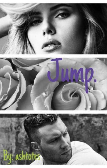 Jump. //Jai Courtney Fanfiction