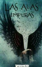 Las Alas Impuras (MPREG) by gabyFJ_1798
