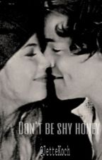 Don't be shy honey ( Harry Styles FF ) #Wattys2016 by JetteKoch