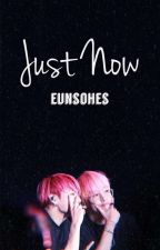Just Now [VKOOK]  by EunsoHKN