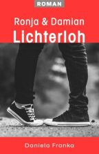 Lichterloh - Ronja & Damian  by DanielaFranka
