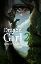 The Dragon girl 2 by -FantasyWriter-
