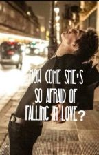 How Come She's So Afraid Of Falling In Love? (Niall Horan fanfic) by LongLive_