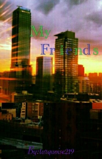 My Friends • Fred (Updating)