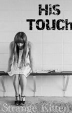 His Touch by StrangeeKitten