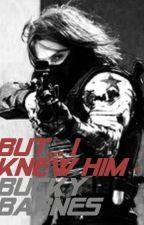 But... I knew Him - Bucky Barnes by StuckyBarness
