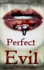 Perfect Evil by Charlotteblack