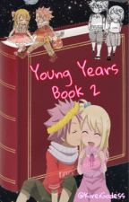 Young Years Book 2 by LucyFireNeel