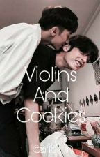 Violins And Cookies (Phan AU) by caitlinthedork