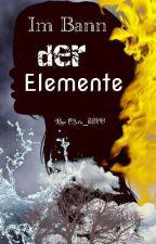 Im Bann der Elemente  *Wird überarbeitet...* by Clara_8800