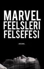 Marvel Feelsleri Felsefesi || Marvel by _minyuga_