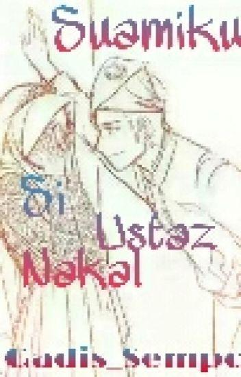 Suamiku Si Ustaz Nakal [HOLD]