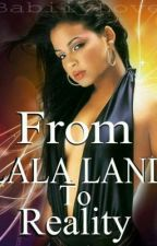 From LaLa Land To Reality ( Sequel to Dating The Ex Con) by BabiiyLove