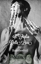 Il Figlio Della Luna {Wattys2017} by bansheelyd