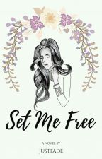 Set Me Free (Jomblo Family #1) by JustFade