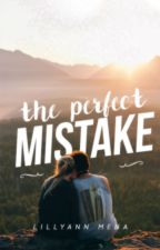 The Perfect Mistake by illuminated_