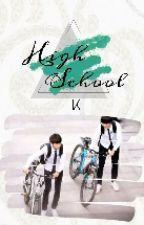 [KaiYuan ShortFic] High School by KNs_TBG_K
