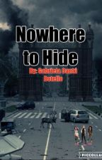 NO WHERE TO HIDE by Gaby1Cantu