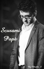 Scusami,papà! by _sleepy_potato