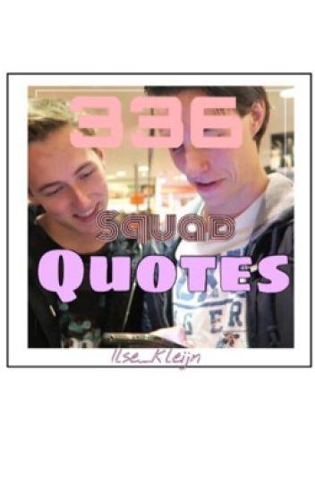 336 squad quotes