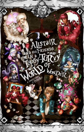 Alistair & his friends in a topsy-turvy world of wonder