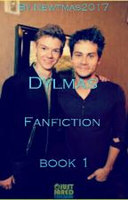 A Dylmas Fanfic  by Newtmas2017