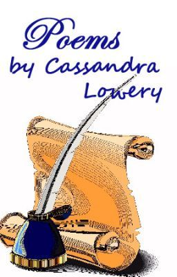 Poems by Cassandra Lowery